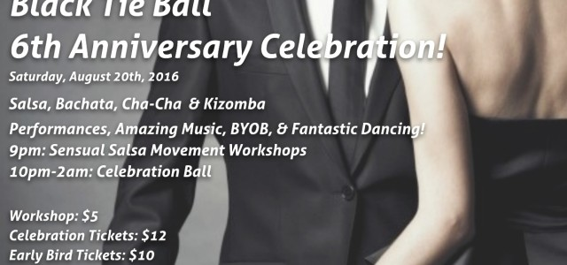 Black Tie Latin Ball: Sixth Annual Celebration! It's our Anniversary!